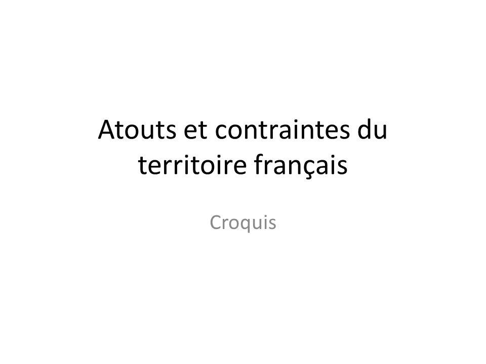 Atouts et contraintes du territoire français Croquis