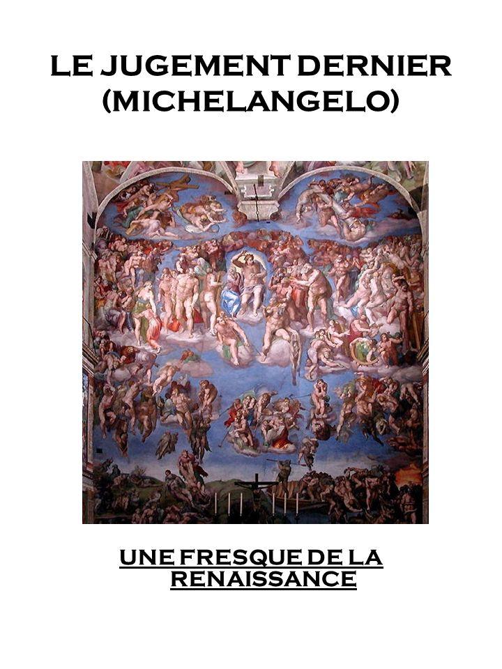 LE JUGEMENT DERNIER (MICHELANGELO) UNE FRESQUE DE LA RENAISSANCE