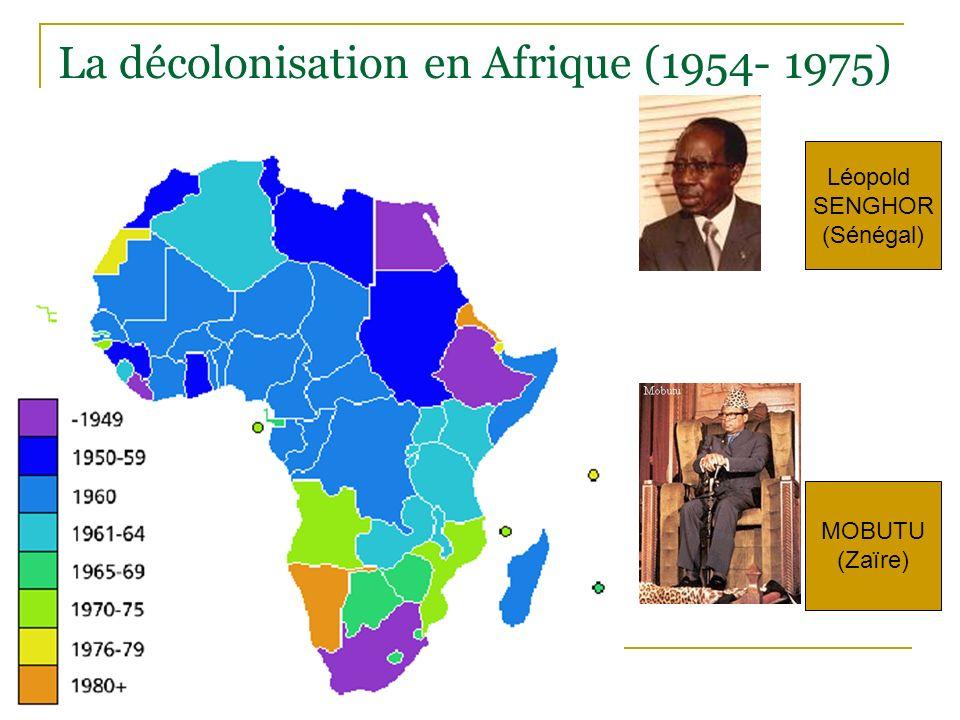 La décolonisation en Afrique (1954- 1975) Léopold SENGHOR (Sénégal) MOBUTU (Zaïre)