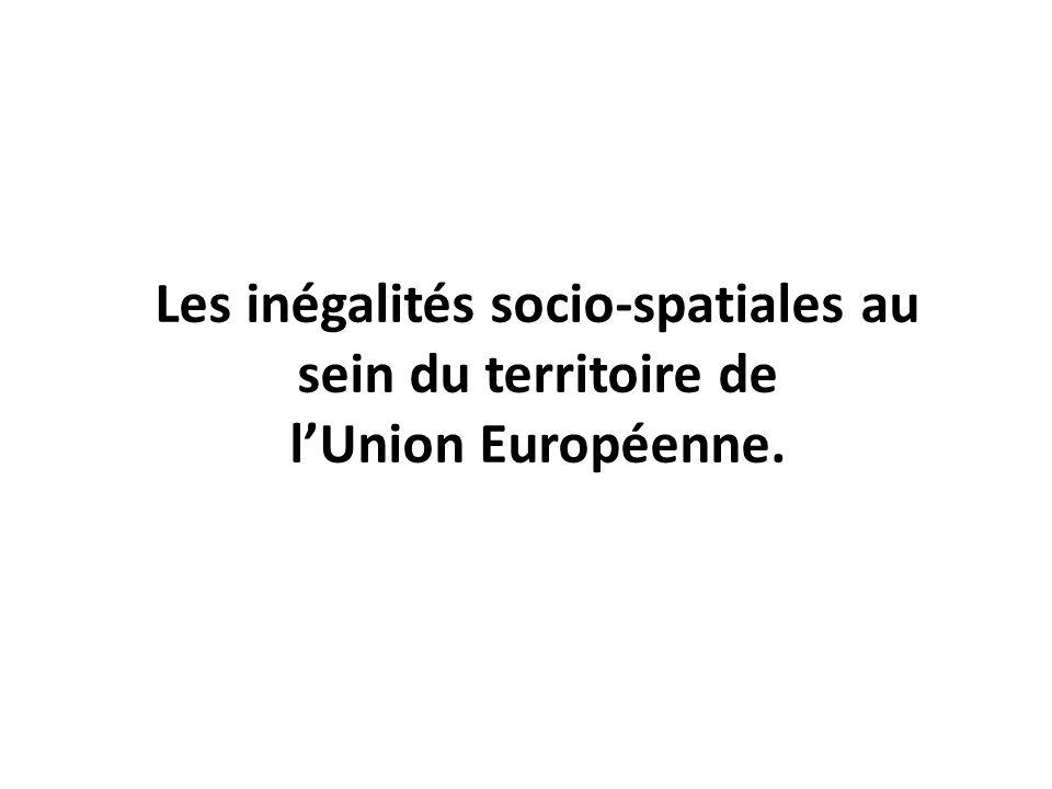 Les inégalités socio-spatiales au sein du territoire de lUnion Européenne.