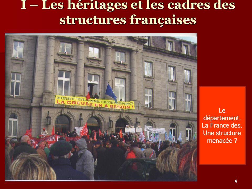 I – Les héritages et les cadres des structures françaises Le département.