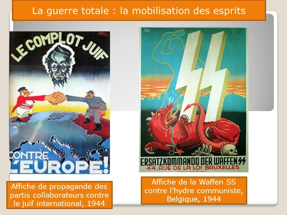 La guerre totale : la mobilisation des esprits Affiche de propagande des partis collaborateurs contre le juif international, 1944 Affiche de la Waffen