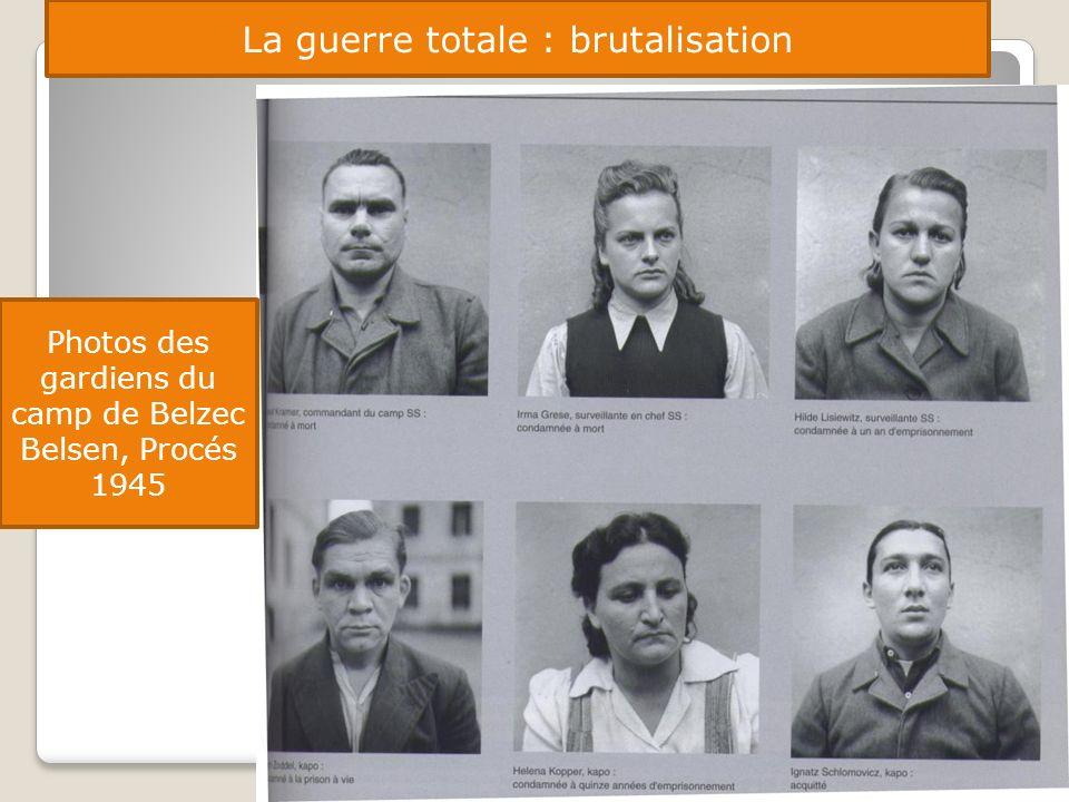 La guerre totale : brutalisation Photos des gardiens du camp de Belzec Belsen, Procés 1945