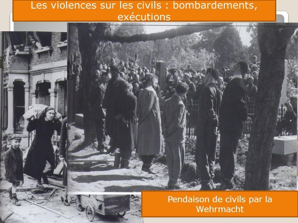 Les violences sur les civils : bombardements, exécutions Pendaison de civils par la Wehrmacht