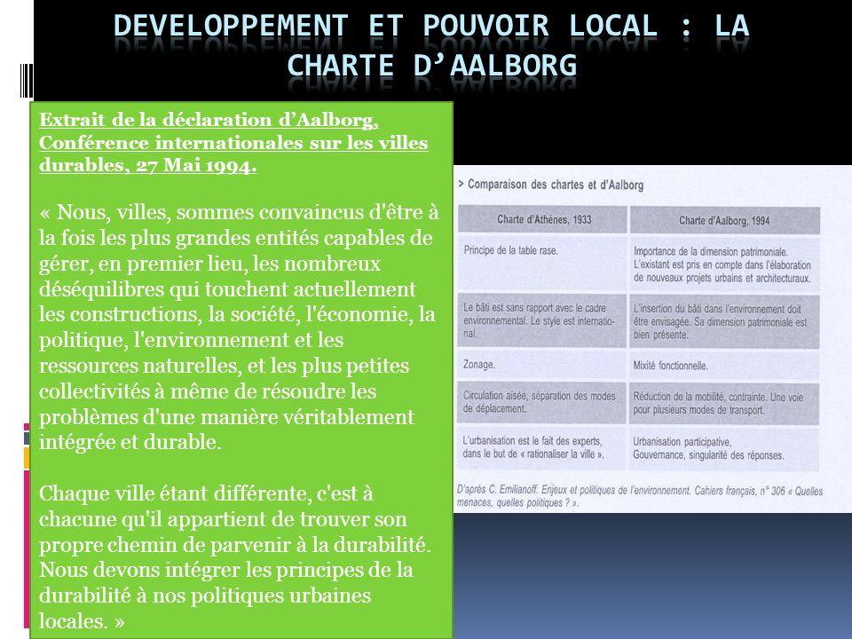 Extrait de la déclaration dAalborg, Conférence internationales sur les villes durables, 27 Mai 1994. « Nous, villes, sommes convaincus d'être à la foi