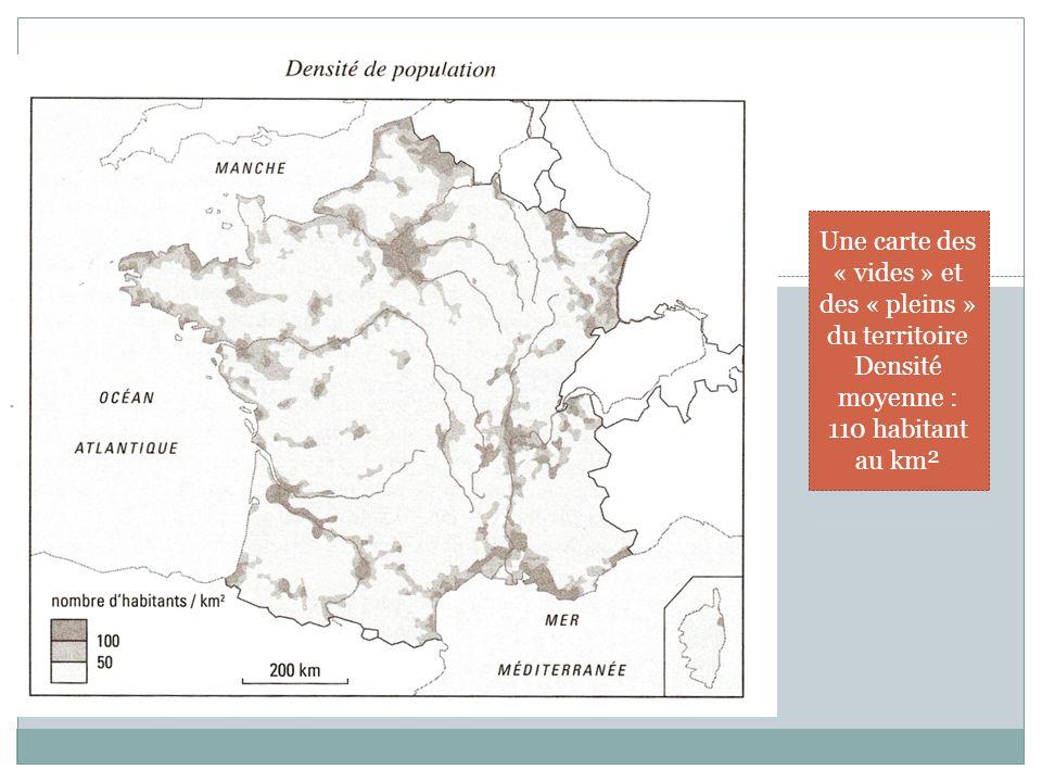 Une carte des « vides » et des « pleins » du territoire Densité moyenne : 110 habitant au km²