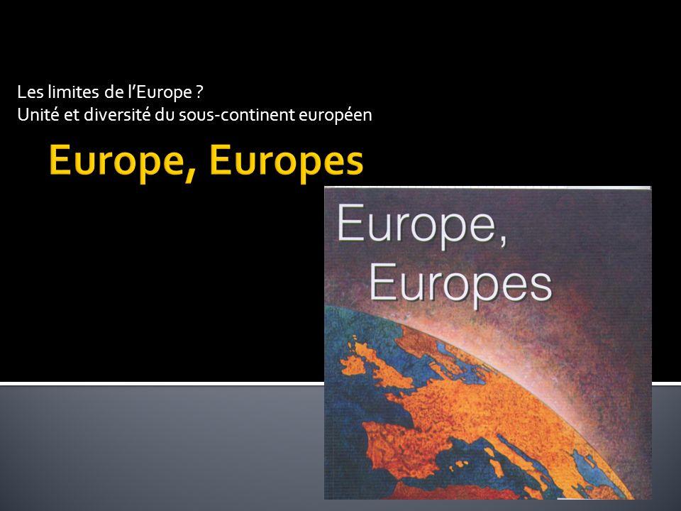 PLAN I – OU SARRÊTE LEUROPE .LA QUESTION DES LIMITES A – lEurope instituée : lUE.