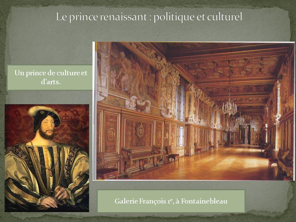 Un prince de culture et darts. Galerie François 1 e, à Fontainebleau