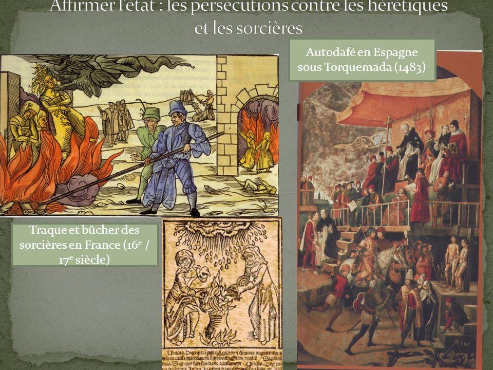Autodafé en Espagne sous Torquemada (1483) Traque et bûcher des sorcières en France (16 e / 17 e siècle)