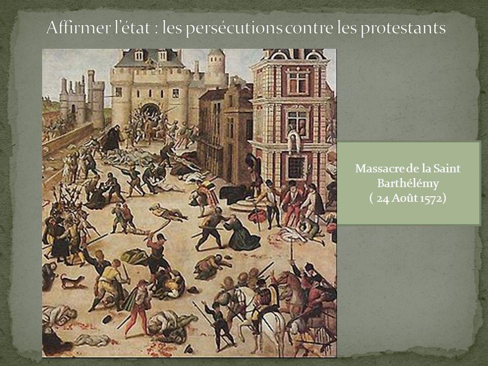Massacre de la Saint Barthélémy ( 24 Août 1572)
