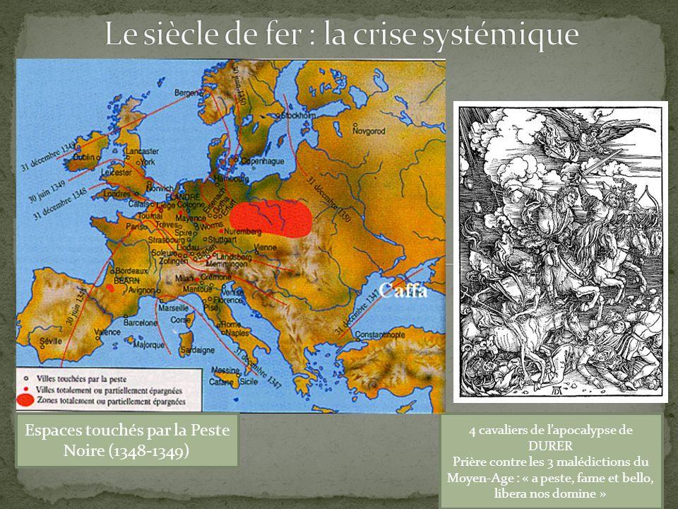 4 cavaliers de lapocalypse de DURER Prière contre les 3 malédictions du Moyen-Age : « a peste, fame et bello, libera nos domine » Espaces touchés par la Peste Noire (1348-1349)