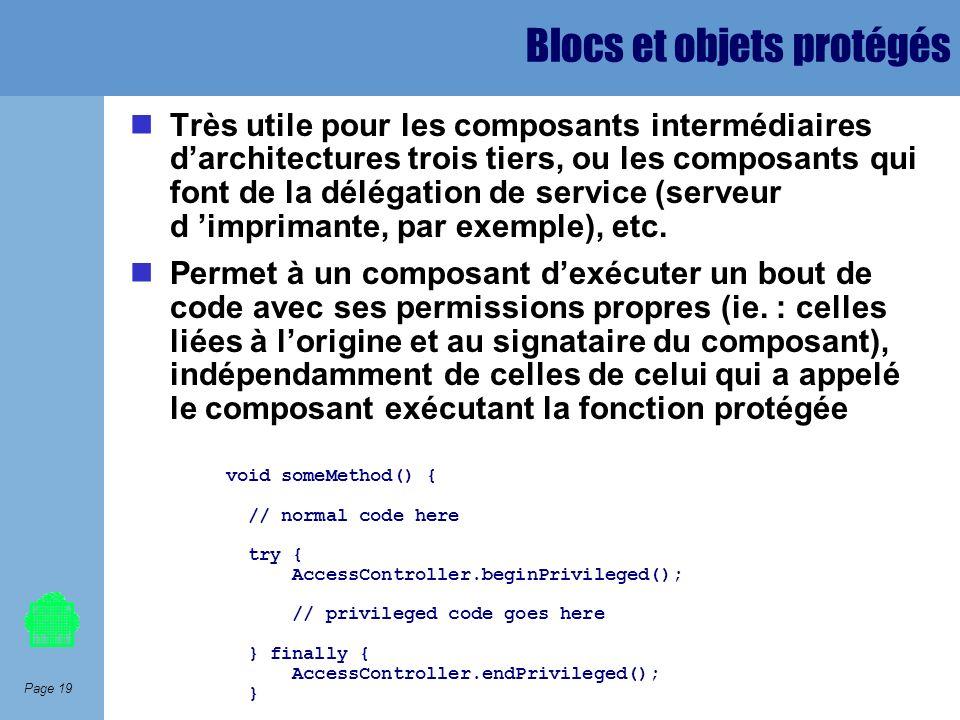 Page 19 Blocs et objets protégés Très utile pour les composants intermédiaires darchitectures trois tiers, ou les composants qui font de la délégation