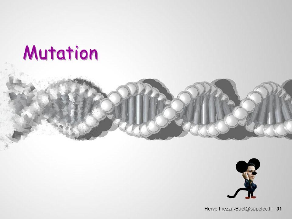 Herve.Frezza-Buet@supelec.fr 31 Mutation