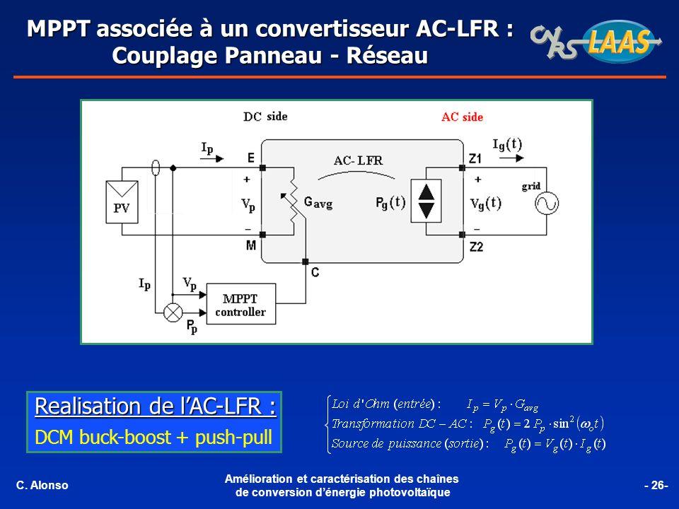 Realisation de lAC-LFR : DCM buck-boost + push-pull MPPT associée à un convertisseur AC-LFR : Couplage Panneau - Réseau C. Alonso Amélioration et cara