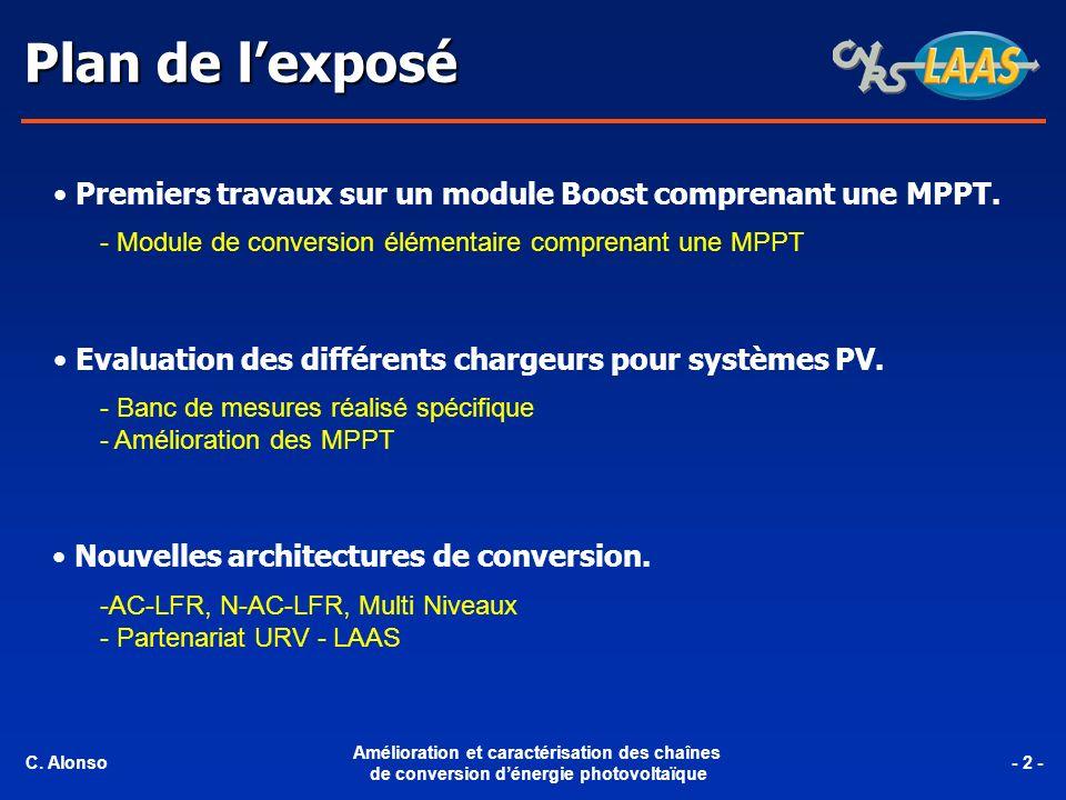 Plan de lexposé C. Alonso Amélioration et caractérisation des chaînes de conversion dénergie photovoltaïque - 2 - Premiers travaux sur un module Boost