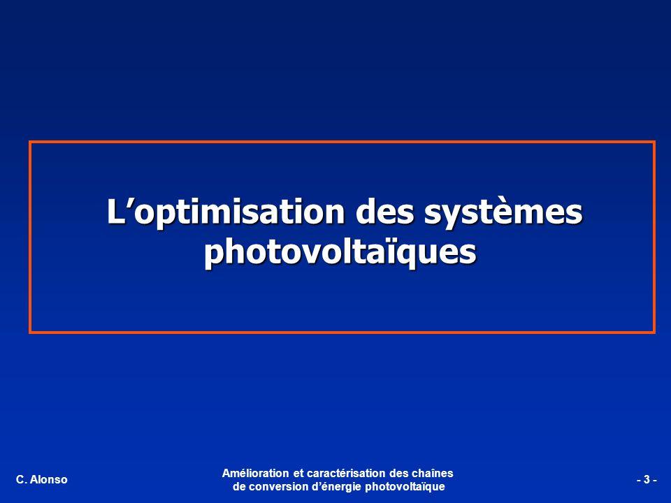 Loptimisation des systèmes photovoltaïques C. Alonso Amélioration et caractérisation des chaînes de conversion dénergie photovoltaïque - 3 -