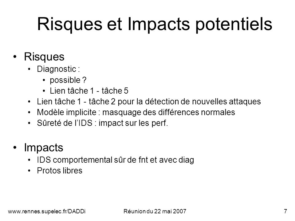 www.rennes.supelec.fr/DADDiRéunion du 22 mai 20077 Risques et Impacts potentiels Risques Diagnostic : possible ? Lien tâche 1 - tâche 5 Lien tâche 1 -