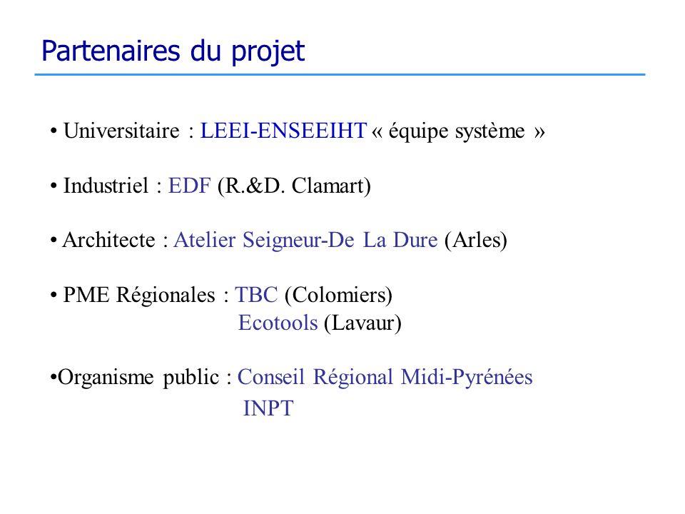 Universitaire : LEEI-ENSEEIHT « équipe système » Industriel : EDF (R.&D. Clamart) Architecte : Atelier Seigneur-De La Dure (Arles) PME Régionales : TB