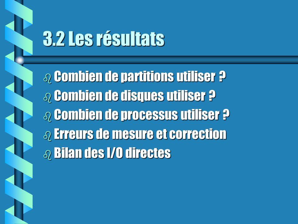 3.2 Les résultats b Combien de partitions utiliser .