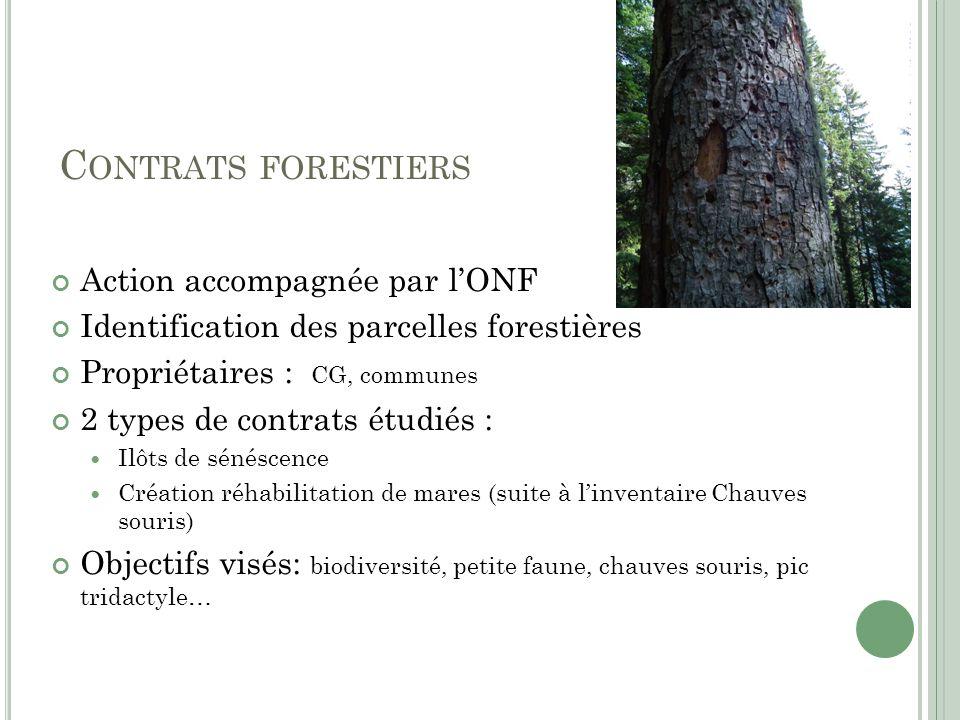 C ONTRATS FORESTIERS Action accompagnée par lONF Identification des parcelles forestières Propriétaires : CG, communes 2 types de contrats étudiés : I