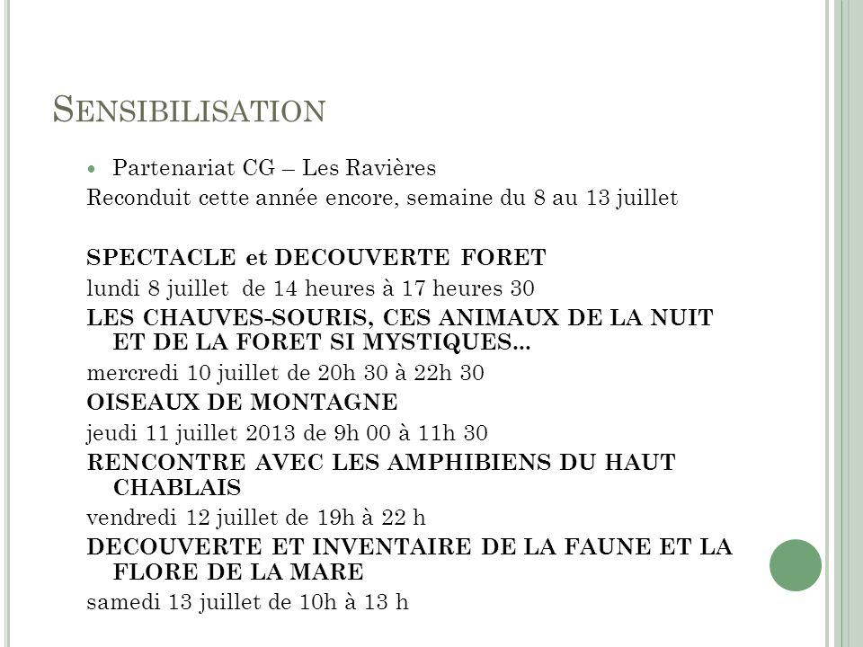 S ENSIBILISATION Partenariat CG – Les Ravières Reconduit cette année encore, semaine du 8 au 13 juillet SPECTACLE et DECOUVERTE FORET lundi 8 juillet