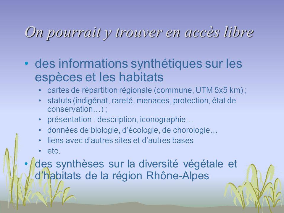 On pourrait y trouver en accès libre des informations synthétiques sur les espèces et les habitats cartes de répartition régionale (commune, UTM 5x5 k