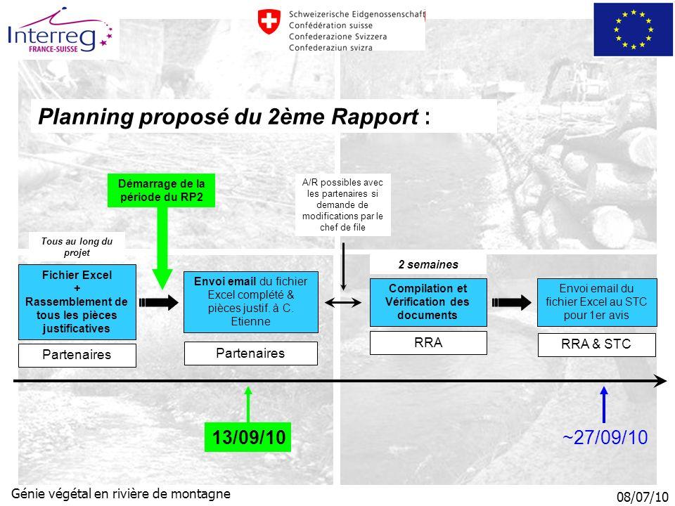 08/07/10 Génie végétal en rivière de montagne Planning proposé du 2ème Rapport : Envoi email du fichier Excel complété & pièces justif.