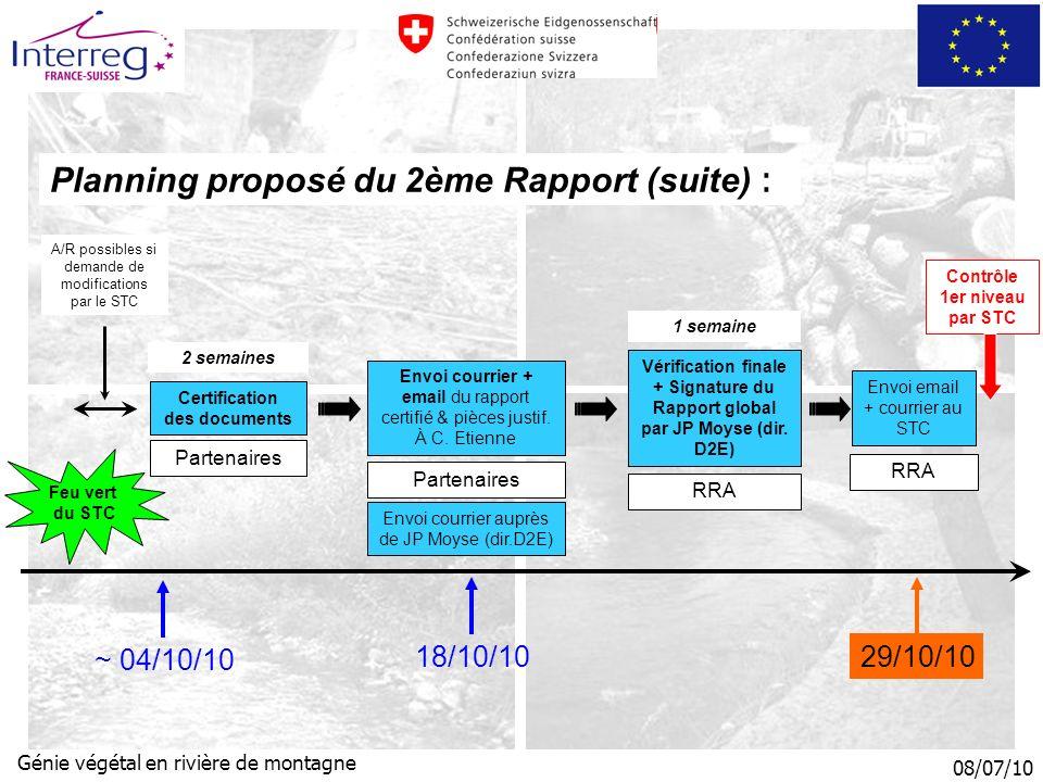 08/07/10 Génie végétal en rivière de montagne Planning proposé du 2ème Rapport (suite) : Envoi courrier + email du rapport certifié & pièces justif.
