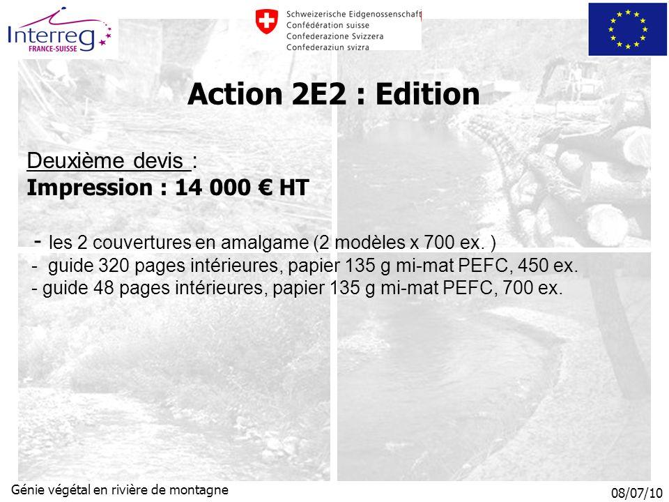 08/07/10 Génie végétal en rivière de montagne Action 2E2 : Edition Deuxième devis : Impression : 14 000 HT - les 2 couvertures en amalgame (2 modèles x 700 ex.