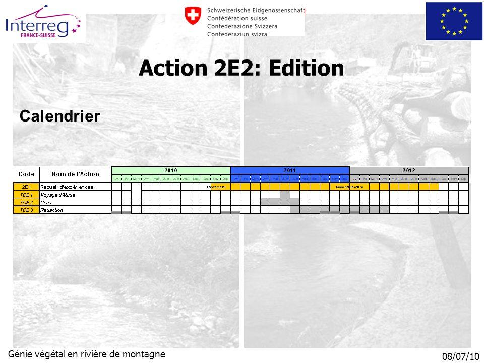 08/07/10 Génie végétal en rivière de montagne Calendrier Action 2E2: Edition