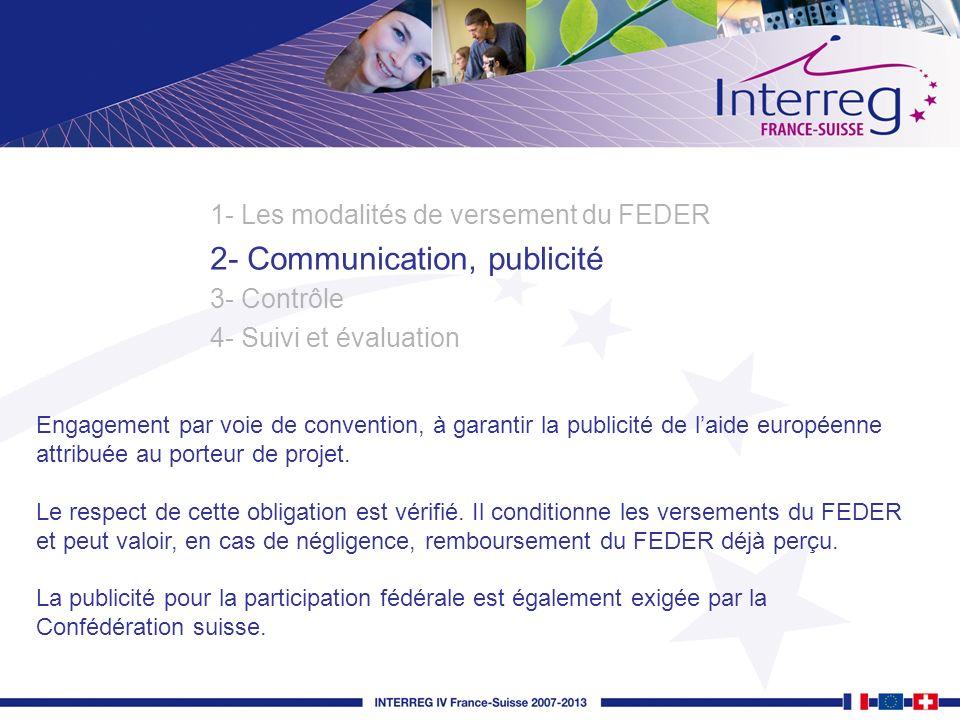 Engagement par voie de convention, à garantir la publicité de laide européenne attribuée au porteur de projet. Le respect de cette obligation est véri