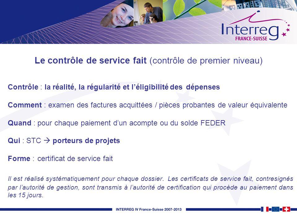 Le contrôle de service fait (contrôle de premier niveau) Contrôle : la réalité, la régularité et léligibilité des dépenses Comment : examen des factur