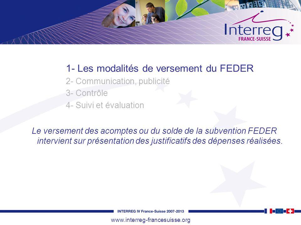Le versement des acomptes ou du solde de la subvention FEDER intervient sur présentation des justificatifs des dépenses réalisées. www.interreg-france