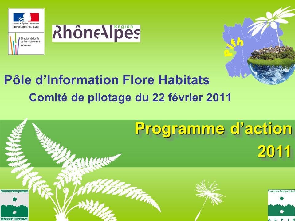 Programme daction 2011 2011 Pôle dInformation Flore Habitats Comité de pilotage du 22 février 2011