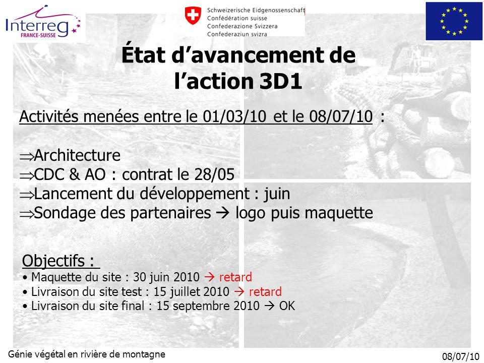 08/07/10 Génie végétal en rivière de montagne États davancement de laction 3D1 Problèmes rencontrés : Absence logo indispensable !!.