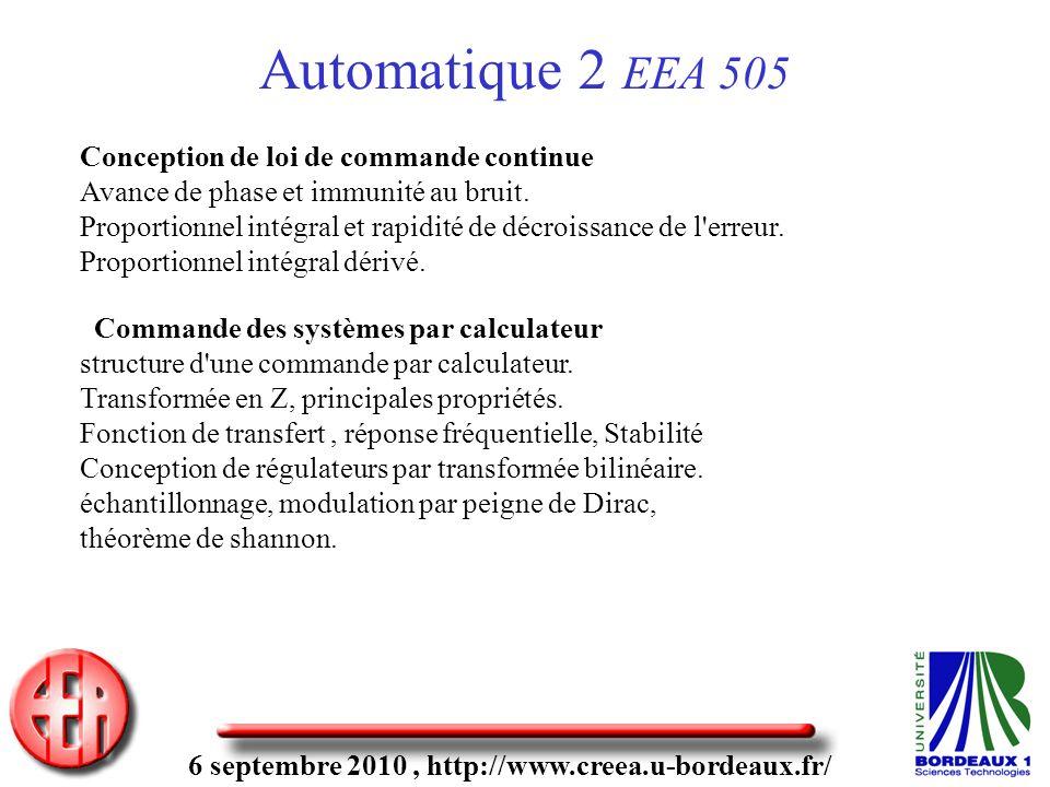 6 septembre 2010, http://www.creea.u-bordeaux.fr/ Automatique 2 EEA 505 Conception de loi de commande continue Avance de phase et immunité au bruit. P