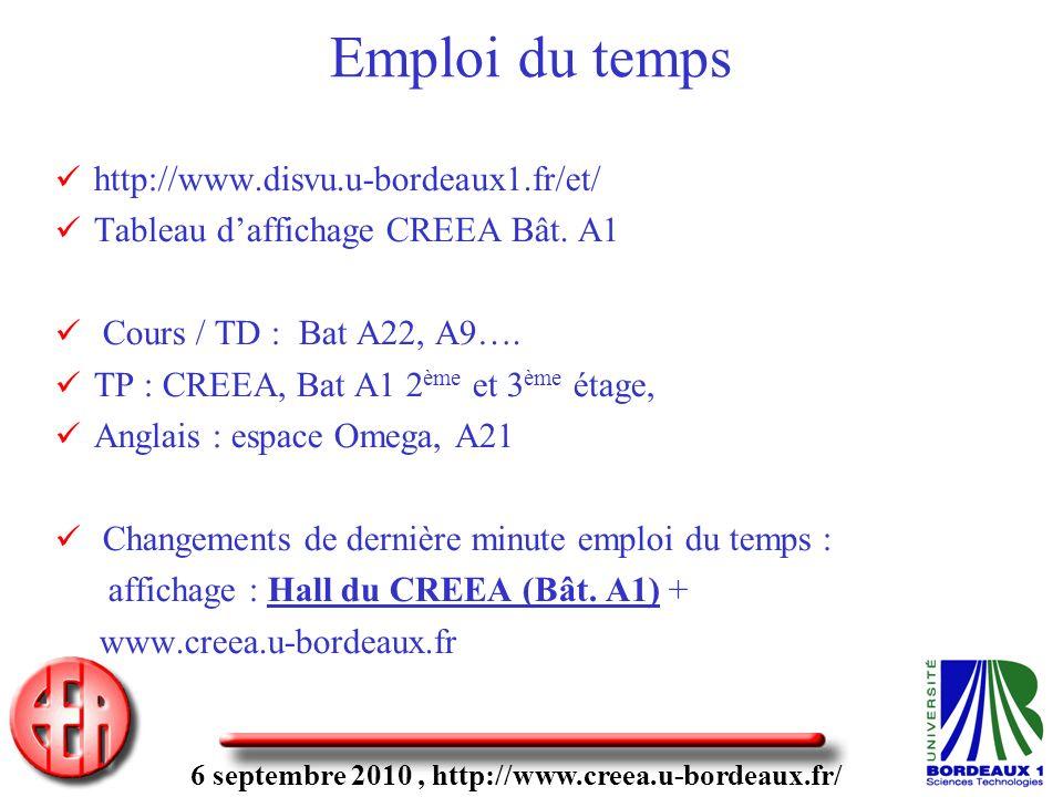 6 septembre 2010, http://www.creea.u-bordeaux.fr/ Emploi du temps http://www.disvu.u-bordeaux1.fr/et/ Tableau daffichage CREEA Bât. A1 Cours / TD : Ba