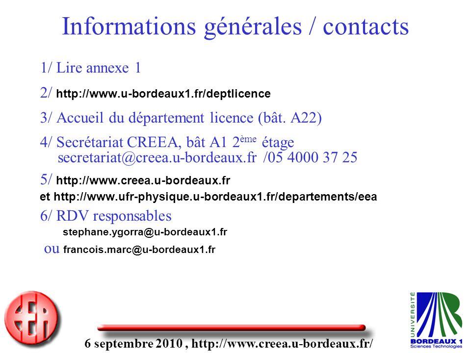 6 septembre 2010, http://www.creea.u-bordeaux.fr/ Informations générales / contacts 1/ Lire annexe 1 2/ http://www.u-bordeaux1.fr/deptlicence 3/ Accueil du département licence (bât.