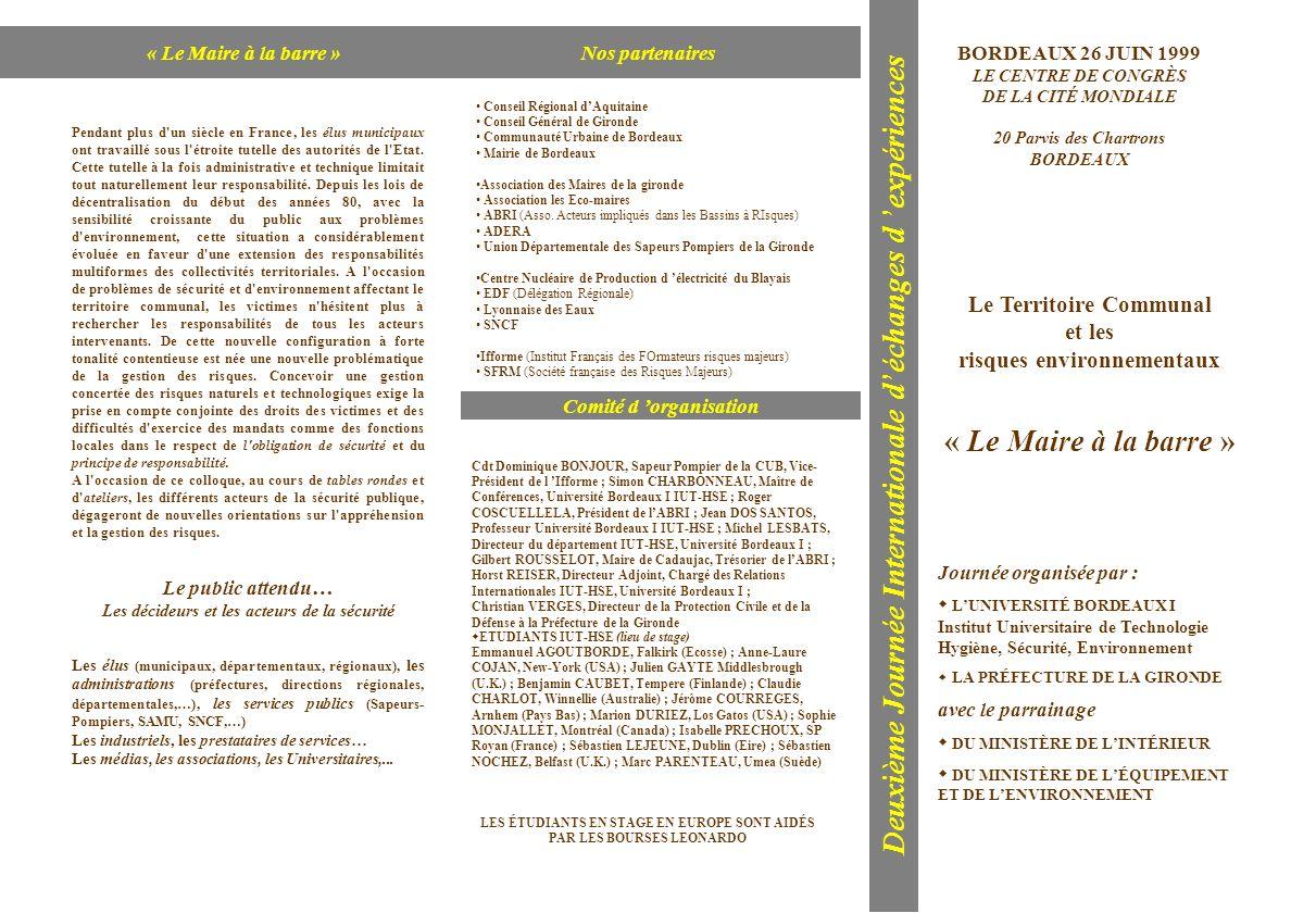 Deuxième Journée Internationale déchanges d expériences BORDEAUX 26 JUIN 1999 LE CENTRE DE CONGRÈS DE LA CITÉ MONDIALE 20 Parvis des Chartrons BORDEAU