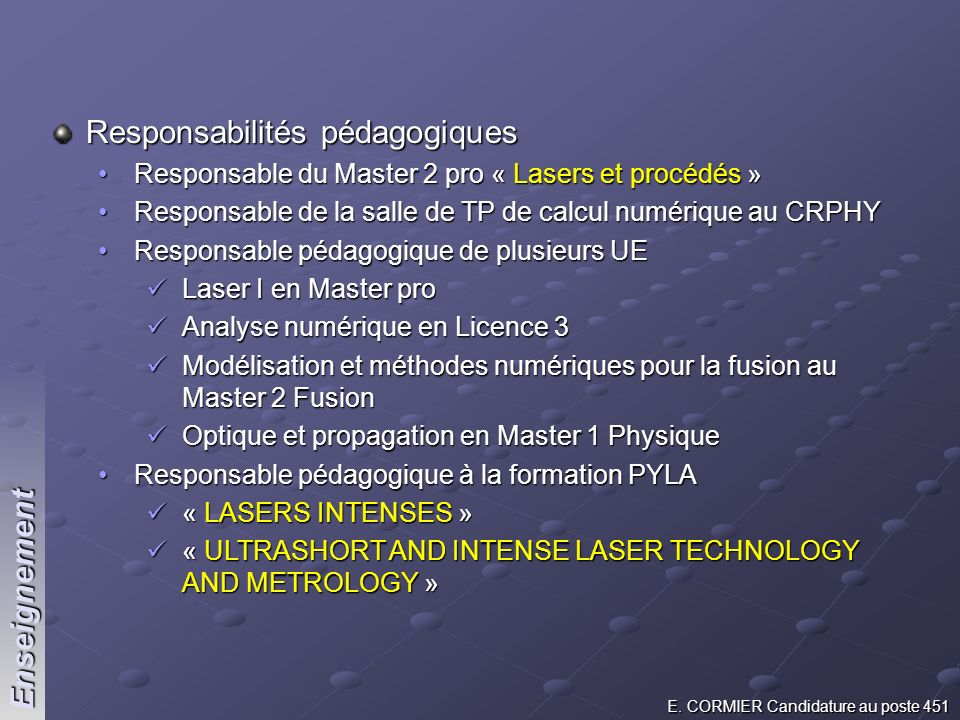 E. CORMIER Candidature au poste 451 Animation scientifique Implantation Recherche : Installations :