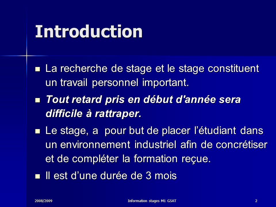 2008/2009Information stages M1 GSAT3 La Recherche de stage Travail a initialiser dès la rentrée universitaire.