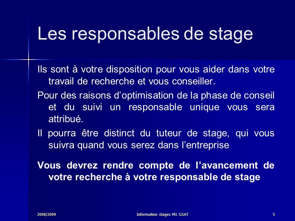 2008/2009Information stages M1 GSAT6 A consulter: site bureau des stages http://www.u-bordeaux1.fr/bx1/p2_stages_conseils.htm http://www.u-bordeaux1.fr/bx1/p2_stages_conseils.htm