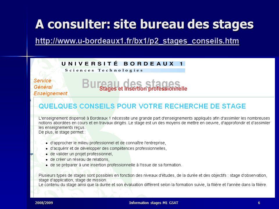 2008/2009Information stages M1 GSAT6 A consulter: site bureau des stages http://www.u-bordeaux1.fr/bx1/p2_stages_conseils.htm http://www.u-bordeaux1.f