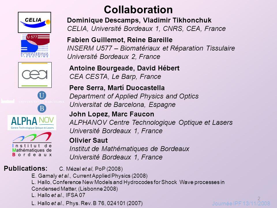 2 Collaboration Dominique Descamps, Vladimir Tikhonchuk CELIA, Université Bordeaux 1, CNRS, CEA, France Olivier Saut Institut de Mathématiques de Bordeaux Université Bordeaux 1, France Publications: C.