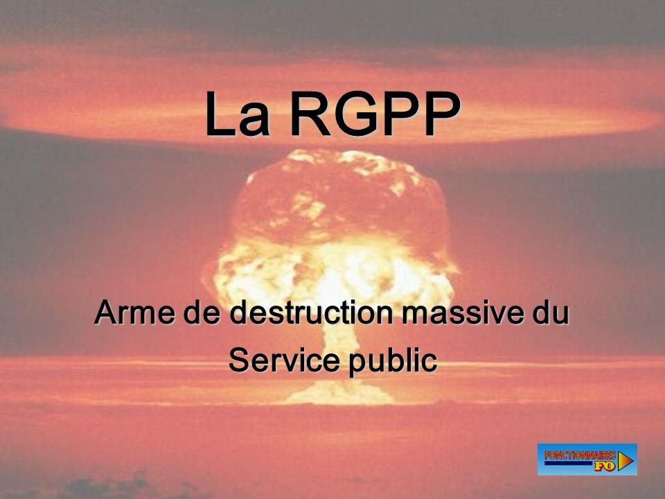 1 La RGPP Arme de destruction massive du Service public