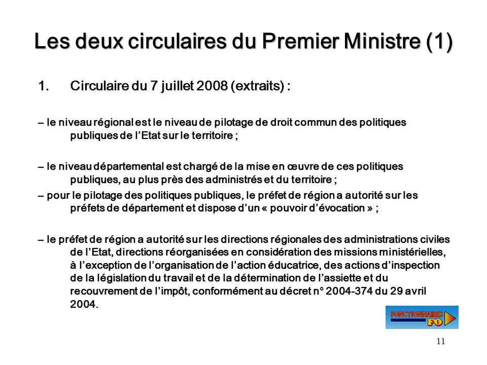 11 Les deux circulaires du Premier Ministre (1) 1.Circulaire du 7 juillet 2008 (extraits) : le niveau régional est le niveau de pilotage de droit comm