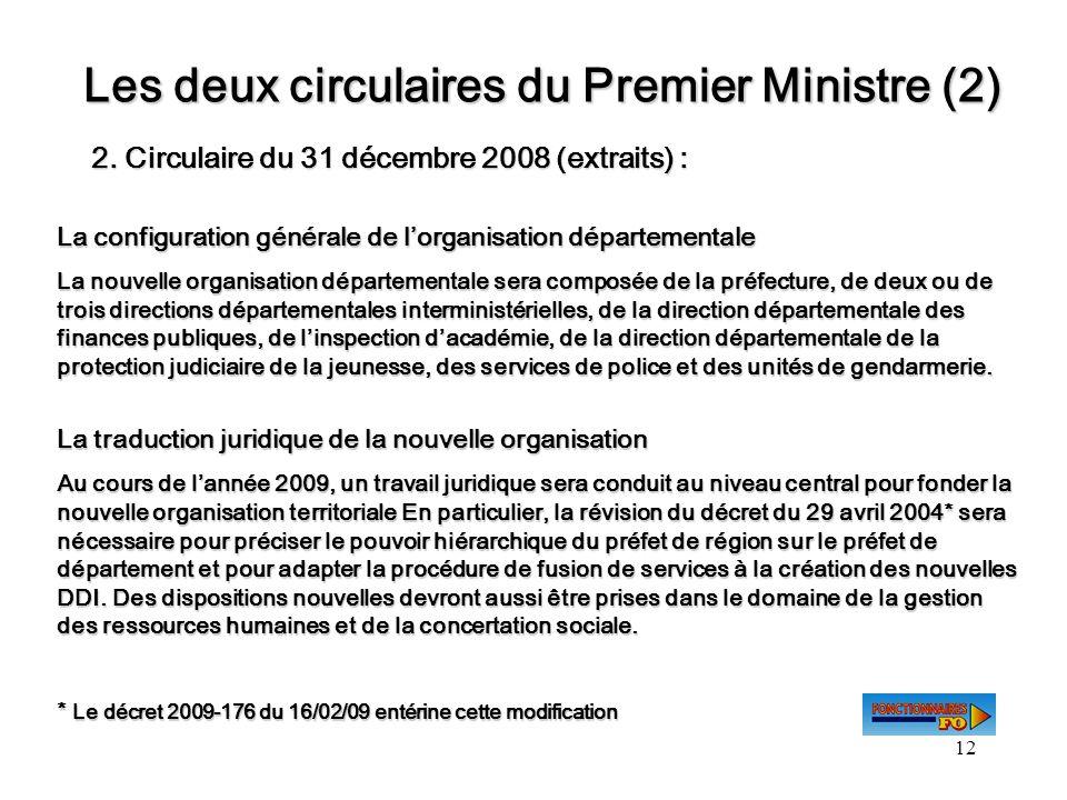 12 Les deux circulaires du Premier Ministre (2) 2. Circulaire du 31 décembre 2008 (extraits) : La configuration générale de lorganisation départementa