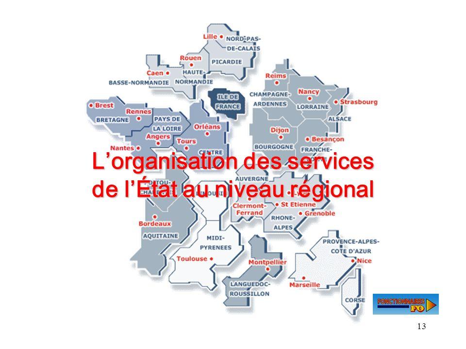 13 Lorganisation des services de lÉtat au niveau régional