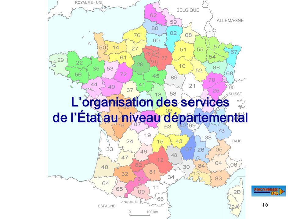 16 Lorganisation des services de lÉtat au niveau départemental