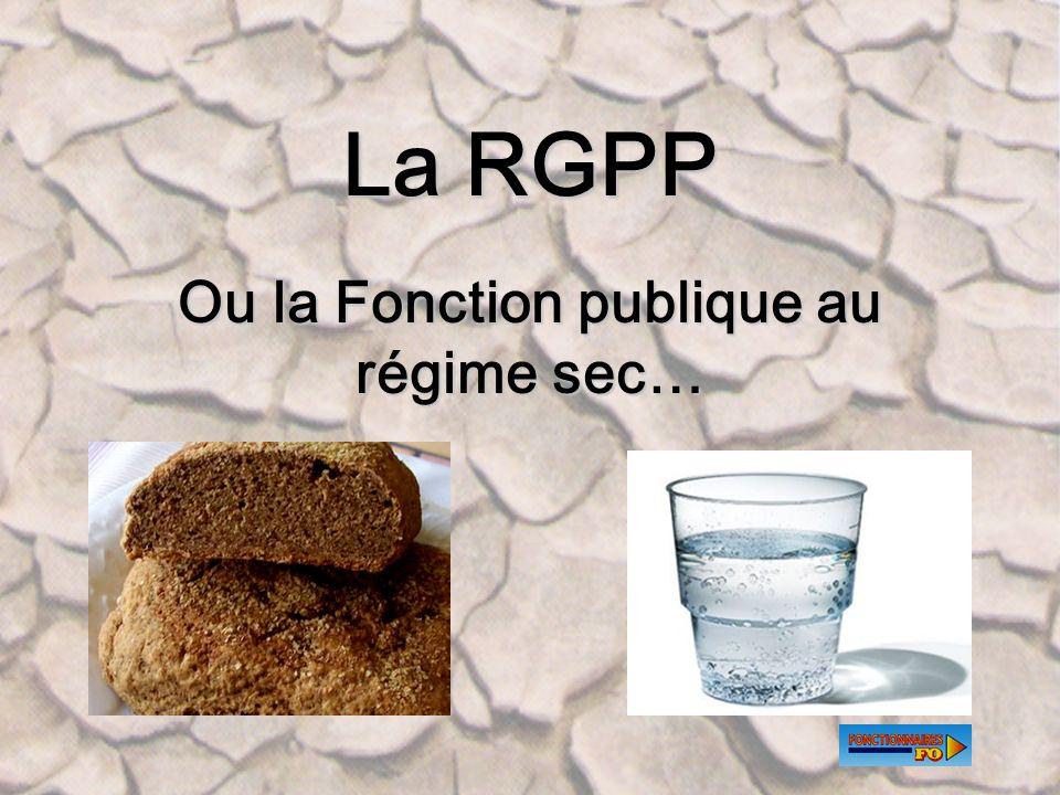 2 La RGPP Ou la Fonction publique au régime sec…